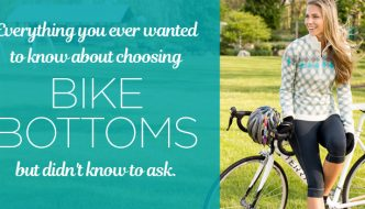 HOW TO CHOOSE BIKE BOTTOMS.