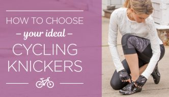 HOW TO CHOOSE BIKE KNICKERS.