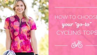 HOW TO CHOOSE CYCLING TOPS.