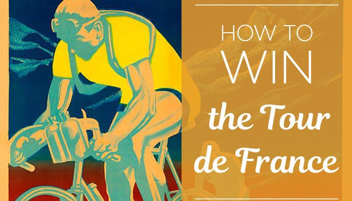 HOW TO WIN THE TOUR DE FRANCE.