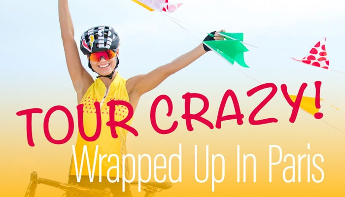 TOUR CRAZY – 2018 TOUR DE FRANCE –IT'S A WRAP.