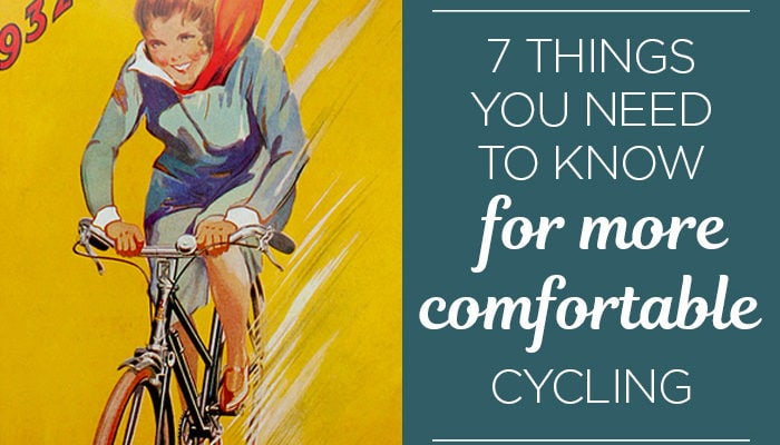 Image with art from a vintage poster featuring a smiling woman riding a bicycle with energy, and text reading 7 things you need to know for more comfortable cycling.