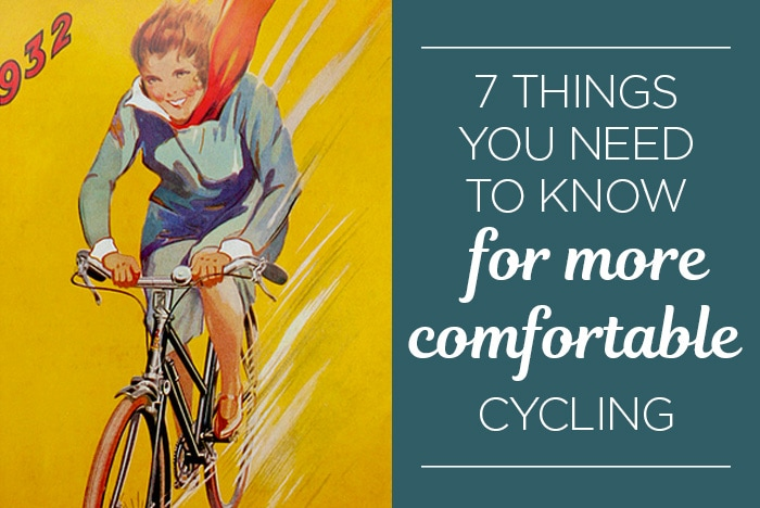 Image with art from a vintage poster featuring a smiling woman riding a bicycle with energy, and text reading: 7 things you need to know for more comfortable cycling.